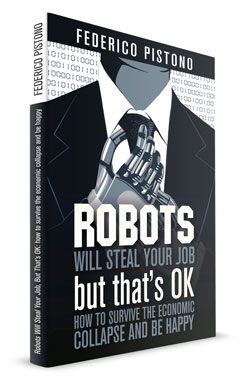 Robots will steal your job, but that's OK: how to survive the economic collapse and be happy - book cover